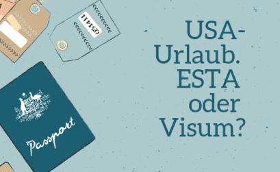 Dein erster USA-Urlaub? Vergiss nicht Dein ESTA oder Dein Visum!